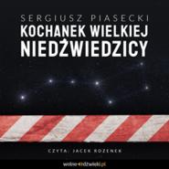 okładka Kochanek Wielkiej Niedźwiedzicy, Audiobook   Sergiusz Piasecki