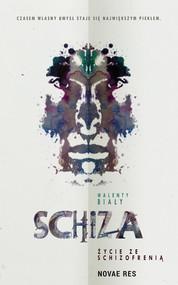 okładka Schiza. Życie ze schizofrenią, Ebook | Walenty Biały