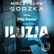 okładka Iluzja, Audiobook | Gorzka Mieczysław