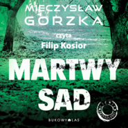 okładka Martwy sad, Audiobook | Gorzka Mieczysław