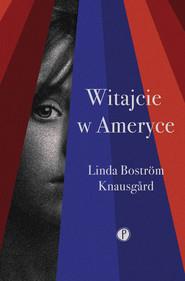 okładka Witajcie w Ameryce, Ebook | Linda Bostrom Knausgard