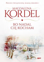 okładka Bo nadal Cię kocham, Ebook | Magdalena Kordel