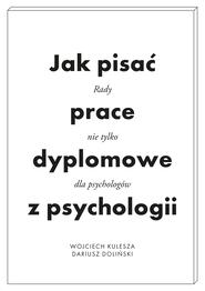 okładka Jak pisać prace dyplomowe z psychologii, Ebook | Dariusz Doliński, Kulesza Wojciech