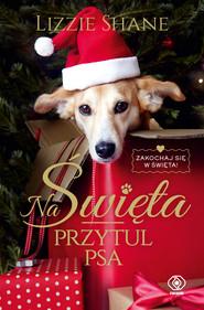 okładka Na Święta przytul psa, Ebook | Shane Lizzie
