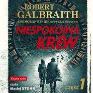 okładka Niespokojna krew. Część 1, Audiobook | Robert Galbraith, J.K. Rowling