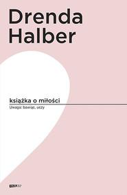 okładka Książka o miłości, Książka | Małgorzata Halber, Olga Drenda