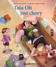 okładka Tata Oli jest chory, Książka | Brunstrom Thomas