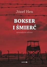 okładka Bokser i śmierć Opowiadania zebrane, Książka | Józef Hen