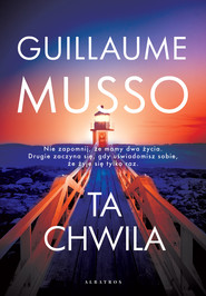 okładka Ta chwila , Książka   Guillaume Musso