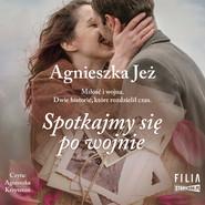 okładka Spotkajmy się po wojnie, Audiobook | Agnieszka Jeż