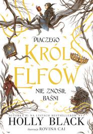 okładka Dlaczego król elfów nie znosił baśni, Ebook   Holly Black