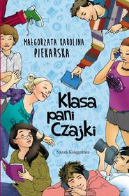 okładka Klasa pani Czajki, Ebook | Małgorzata Karolina Piekarska