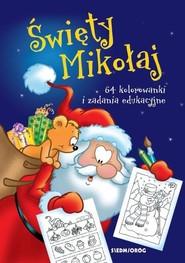 okładka Święty Mikołaj 64 kolorowanki i zadania edukacyjne, Książka |