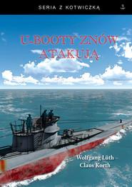 okładka U-booty znów atakują, Książka   Wolfgang Luth, Claus Korth