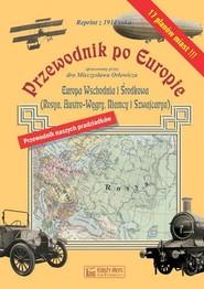 okładka Przewodnik po Europie - Europa środkowa i wschodnia  (reprint z 1914 roku), Książka | Orłowicz Mieczysław