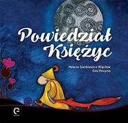 okładka Powiedział Księżyc, Książka | Sienkiewicz-Więcław Helena