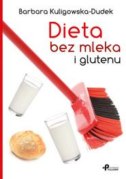 okładka Dieta bez mleka i glutenu, Książka | Kuligowska-Dudek Barbara