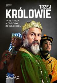 okładka Trzej Królowie. Biografia, Ebook | Roman Zając