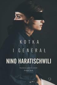 okładka Kotka i Generał, Książka | Nino Haratischwili