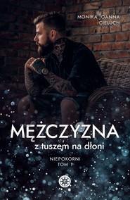 okładka Mężczyzna z tuszem na dłoni. , Ebook | Monika Joanna Cieluch