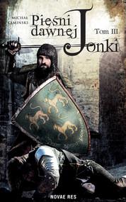 okładka Pieśni Dawnej Jonki. Tom III, Ebook | Michał Kamiński