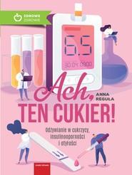 okładka Ach, ten cukier!, Ebook | Anna Reguła