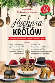 okładka Kuchnia królów, Ebook | Agnieszka Bukowczan-Rzeszut