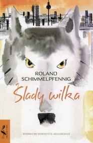 okładka Ślady wilka, Książka | Roland Schimmelpfennig