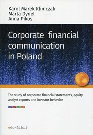 okładka Corporate financial communication in Poland, Książka | Karol Marek Klimczak, Marta Dynel, Anna Pikos