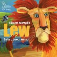 okładka Lew Bajka o dwóch królach, Książka | Zubrzycka Elżbieta