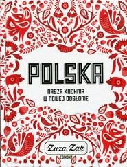 okładka Polska Nasza kuchnia w nowej odsłonie, Książka | Zak Zuza