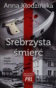 okładka Srebrzysta śmierć, Książka   Kłodzińska Anna