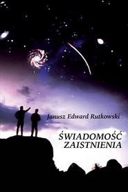 okładka Świadomość zaistnienia, Książka | Edward Janusz Rutkowski