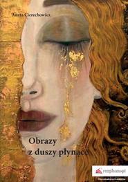 okładka Obrazy z duszy płynące, Książka | Aneta  Cierechowicz