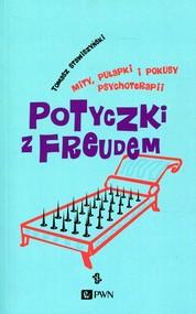 okładka Potyczki z Freudem Mity, pułapki i pokusy psychoterapii, Książka | Tomasz  Stawiszyński