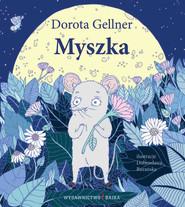 okładka Myszka, Książka   Gellner Dorota