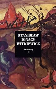 okładka Dramaty Tom 2, Książka | Stanisław Ignacy Witkiewicz