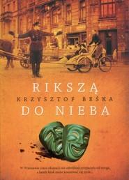 okładka Rikszą do nieba, Książka | Krzysztof Beśka