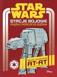 okładka Star Wars Stacje bojowe Książka z modelem do złożenia, Książka | Jelley Craig