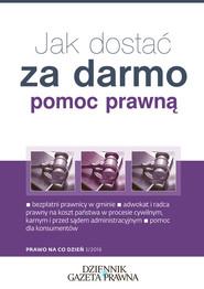 okładka Jak dostać za darmo pomoc prawną?, Książka | Artur Borkowski, Anna Krzyżanowska