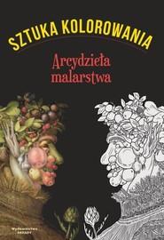 okładka Sztuka kolorowania Arcydzieła malarstwa, Książka | Augustin Marion