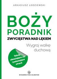 okładka Boży poradnik zwycięstwa nad lękiem, Książka | Łodziewski Arkadiusz