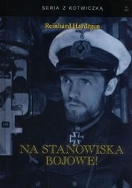 okładka Na stanowisko bojowe!, Książka | Hardegen Reinhard