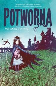 okładka Potworna, Książka | MarcyKate Connolly