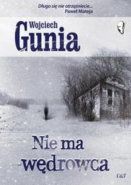 okładka Nie ma wędrowca, Książka   Wojciech Gunia