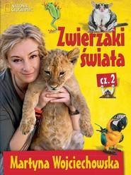 okładka Zwierzaki świata Część 2, Książka | Martyna Wojciechowska