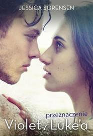 okładka Przeznaczenie Violet i Luke'a, Książka | Jessica Sorensen