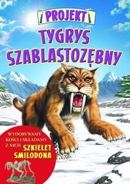 okładka Projekt Tygrys szablastozębny, Książka | Hibbert Clare