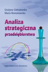 okładka Analiza strategiczna przedsiębiorstwa, Książka | Grażyna  Gierszewska, Maria Romanowska