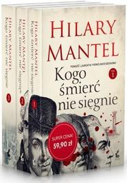 okładka Kogo śmierć nie sięgnie Tom 1-3 Pakiet, Książka | Hilary Mantel